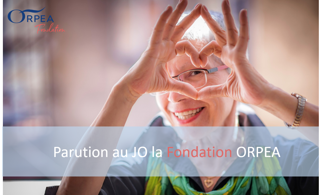 Acte de Naissance de la Fondation ORPEA